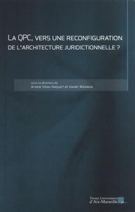 Ariane Vidal-Naquet et Xavier Magnon - La QPC, vers une reconfiguration de l'architecture juridictionnelle ?.