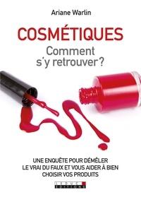 Ariane Warlin - Cosmétiques - Comment s'y retrouver ?.