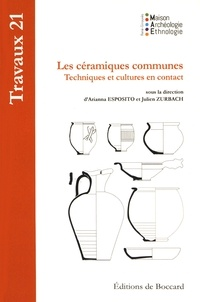 Arianna Esposito et Julien Zurbach - Les céramiques communes - Techniques et cultures en contact.