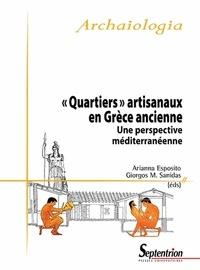 """Arianna Esposito et Giorgos Sanidas - """"Quartiers"""" artisanaux en Grèce ancienne - Une perspective méditerranéenne."""