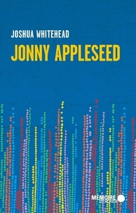 Arianne Des Rochers et Joshua Whitehead - Jonny Appleseed.