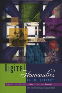 Arianne Hartsell-Gundy et Laura Braunstein - Digital Humanities in the Library - Challenges and Opportunities for Subject Specialists.