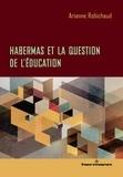 Arianne Robichaud - Habermas et la question de l'éducation.