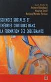 Arianne Robichaud et Maurice Tardif - Sciences sociales et théories critiques dans la formation des enseignants.