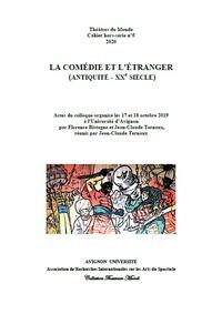 Jean-Claude Ternaux - Théâtres du Monde Hors-série N° 5 : La comédie et l'étranger (Antiquité-XXe siècle) - Actes du colloque organisé les 17 et 18 octobre 2019 à l'Université d'Avignon.