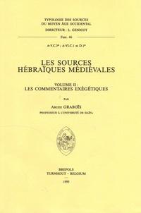Arieh Graboïs - Les sources hébraïques médiévales - Volume II, Les commentaires exégétiques.
