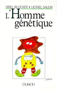 Ariel Blocker et Lionel Salem - L'homme génétique.