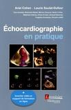 Ariel Cohen et Laurie Soulat-Dufour - Echocardiographie en pratique.