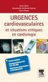 Ariel Cohen et Fanny Douna - Urgences cardiovasculaires et situations critiques en cardiologie.