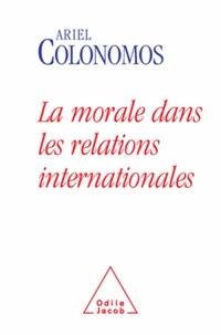 Ariel Colonomos - Morale dans les relations internationales (La).