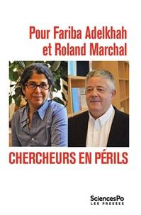 Ariel Colonomos et Gilles Favarel-Garrigues - Pour Fariba Adelkhah et Roland Marchal - Chercheurs en périls.