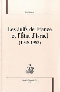 Ariel Danan - Les Juifs de France et l'Etat d'Israël (1948-1982).
