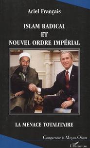 Ariel Français - Islam radical et nouvel ordre mondial - La menace totalitaire.