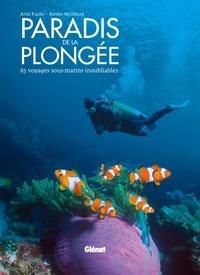 Ariel Fuchs et Steven Weinberg - Paradis de la plongée - 65 voyages sous-marins inoubliables.