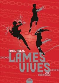 Ariel Holzl - Lames vives Tome 1 : Obédience.