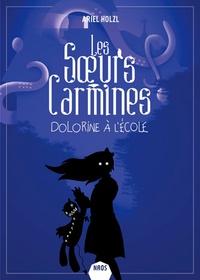 Ariel Holzl - Les soeurs Carmines  : Dolorine à l'école.