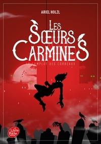 Ariel Holzl - Les soeurs Carmines Tome 1 : Le complot des corbeaux.