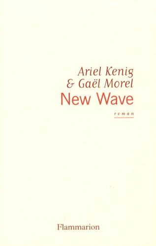 Ariel Kenig et Gaël Morel - New Wave.