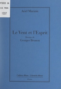 Ariel Marinie et Georges Brunon - Le vent et l'esprit.