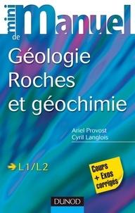 Ariel Provost et Cyril Langlois - Mini manuel de géologie - Roches et Géochimie - Cours et exercices corrigés.