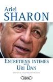 Ariel Sharon et Uri Dan - Ariel Sharon, Entretiens intimes avec Uri Dan.
