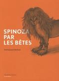 Ariel Suhamy et Alia Daval - Spinoza par les bêtes.