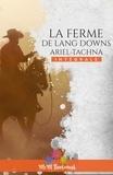 Ariel Tachna et Viviane Faure - La ferme de Lang Downs - L'intégrale.
