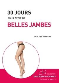 Ariel Toledano - 30 jours pour avoir de belles jambes.