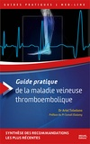 Ariel Toledano - Guide pratique de la maladie veineuse thromboembolique.