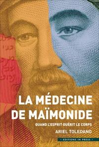 Ariel Toledano - La médecine de Maïmonide - Quand l'esprit guérit le corps.