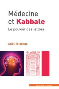 Ariel Toledano - Médecine et Kabbale - Le pouvoir des lettres.