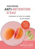 Ariel Toledano - Mon régime anti-rétention d'eau - Programme d'attaque en 14 jours.