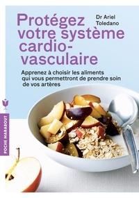 Ariel Toledano - Protégez votre système cardio-vasculaire.