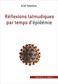 Ariel Toledano - Réflexions talmudiques par temps d'épidémie.