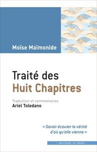Ariel Toledano et Moïse Maïmonide - Traité des Huit chapitres.