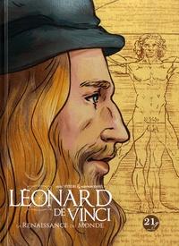 Ariel Vittori et Marwan Kahil - Léonard de Vinci - La Renaissance du Monde.