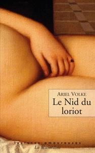 Ariel Volke - Le Nid du loriot.