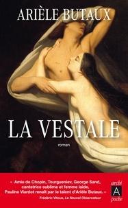Arièle Butaux - La vestale.
