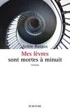 Arièle Butaux - Mes lèvres sont mortes à minuit.