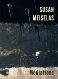 Ariella Azoulay et Eduardo Cadava - Susan Meiselas - Médiations.