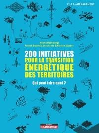 Ariella Masboungi et  Franck Boutté Consultants - 200 initiatives pour la transition énergétique des territoires - Qui peut faire quoi ?.