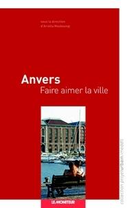 Ariella Masboungi - Anvers - Faire aimer la ville.