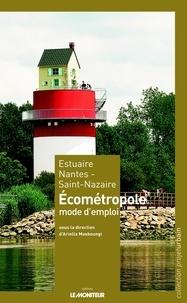 Ariella Masboungi - Estuaire Nantes - Saint-Nazaire - Ecométropole, mode d'emploi.