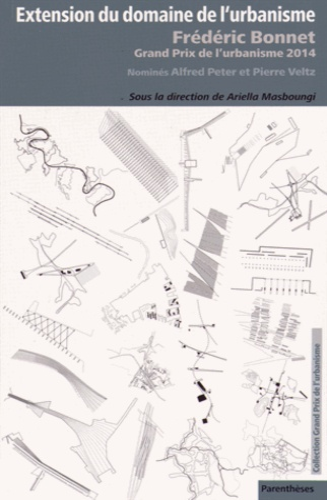 Ariella Masboungi - Extension du domaine de l'urbanisme - Frédéric Bonnet, grand prix de l'urbanisme 2014.