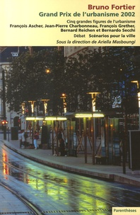 Ariella Masboungi - Grand Prix de l'urbanisme 2002 - Bruno Fortier et cinq grandes figures de l'urbanisme.