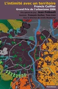 Ariella Masboungi et Olivia Barbet-Massin - Grand prix de l'urbanisme 2006 - Francis Cuillier, L'intimité avec le territoire.