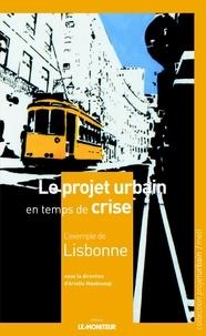 Ariella Masboungi - Le projet urbain en temps de crise - L'exemple de Lisbonne.