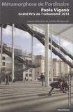 Ariella Masboungi - Métamorphoses de l'ordinaire - Paola Vigano, Grand Prix de l'urbanisme 2013.