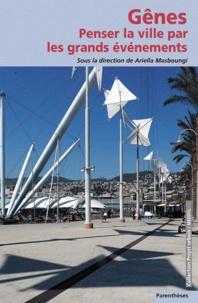 Ariella Masboungi - Penser la ville par les grands événements - Gênes.
