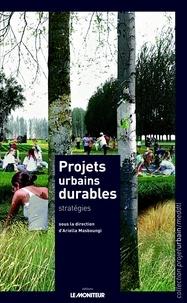 Ariella Masboungi - Projets urbains durables : stratégies.